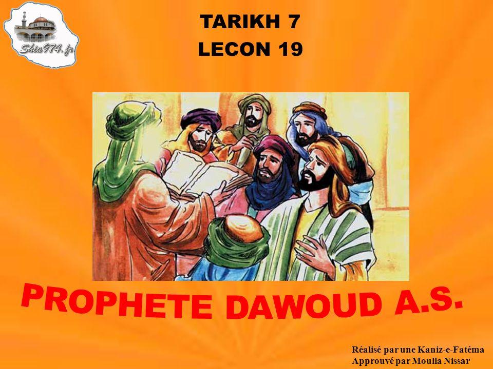 PROPHETE DAWOUD A.S. TARIKH 7 LECON 19 Réalisé par une Kaniz-e-Fatéma