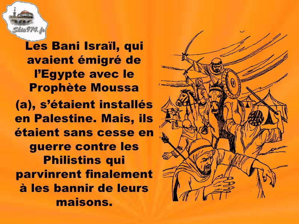 Les Bani Israïl, qui avaient émigré de l'Egypte avec le Prophète Moussa