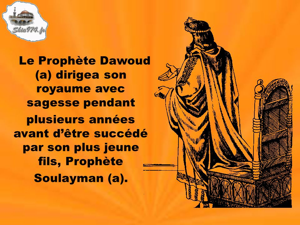 Le Prophète Dawoud (a) dirigea son royaume avec sagesse pendant