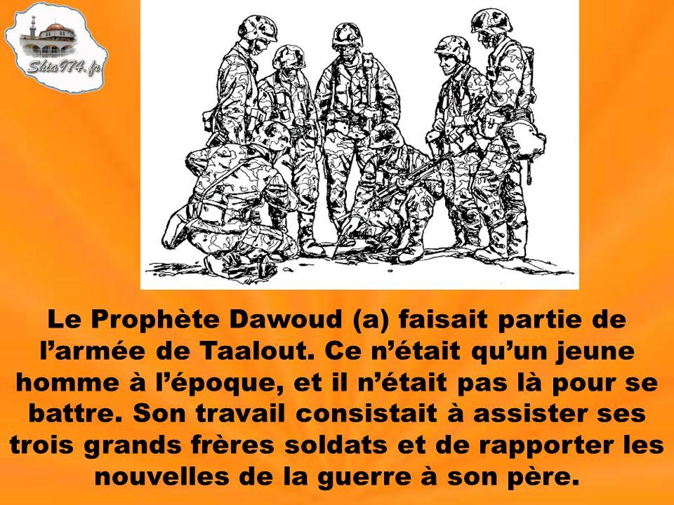 Le Prophète Dawoud (a) faisait partie de l'armée de Taalout