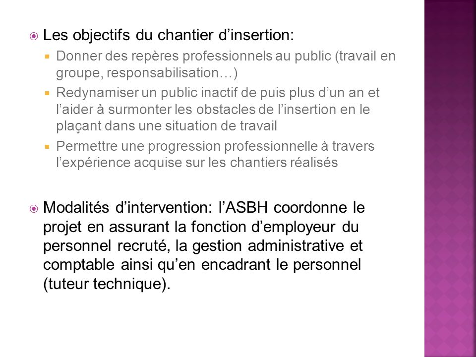 Les objectifs du chantier d'insertion: