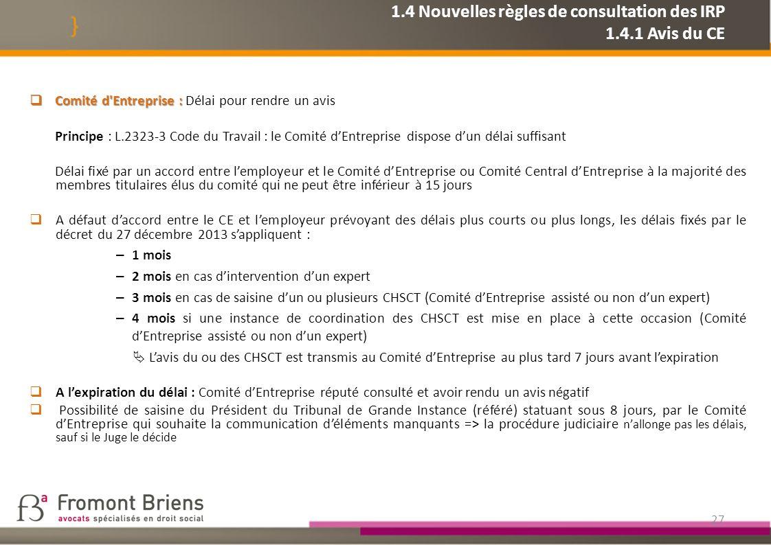 1.4 Nouvelles règles de consultation des IRP 1.4.1 Avis du CE