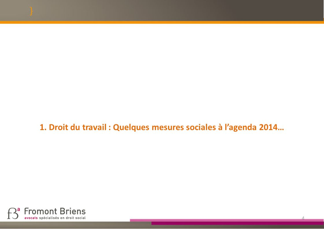 1. Droit du travail : Quelques mesures sociales à l'agenda 2014…