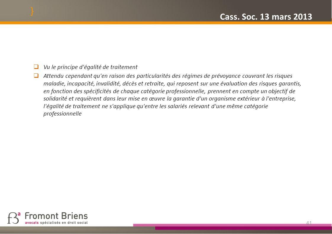 Cass. Soc. 13 mars 2013 Vu le principe d égalité de traitement