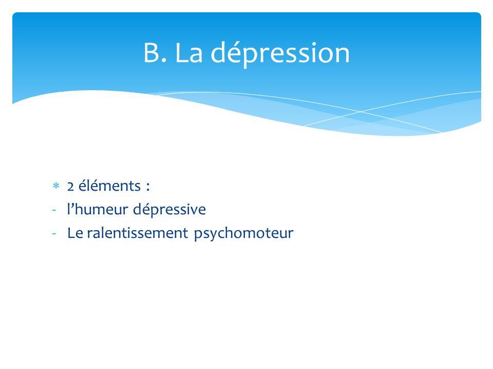 B. La dépression 2 éléments : l'humeur dépressive