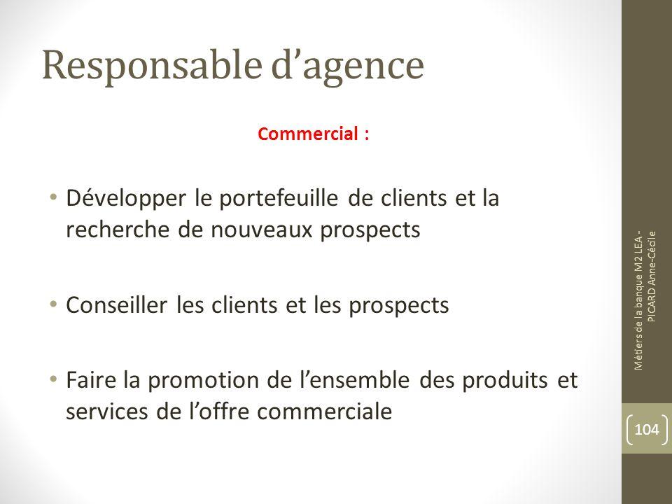Responsable d'agence Commercial : Développer le portefeuille de clients et la recherche de nouveaux prospects.