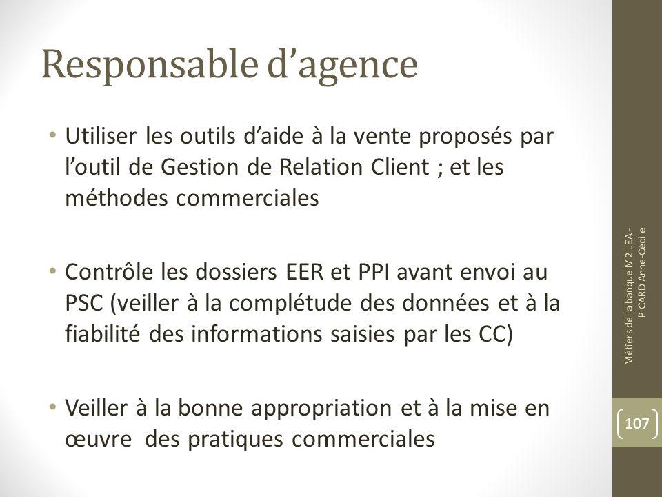 Responsable d'agence Utiliser les outils d'aide à la vente proposés par l'outil de Gestion de Relation Client ; et les méthodes commerciales.