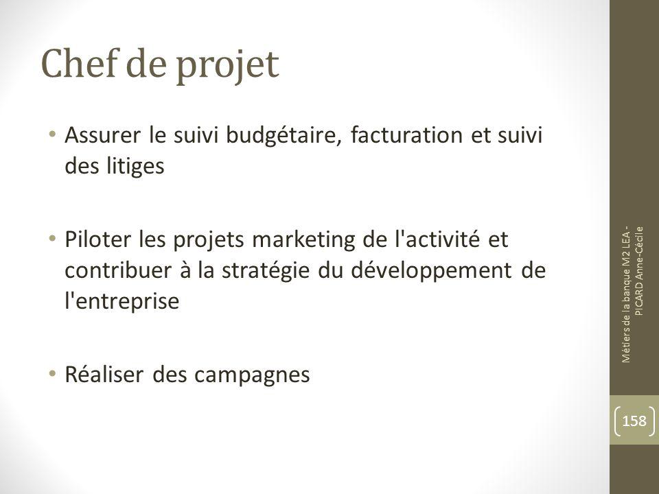 Chef de projet Assurer le suivi budgétaire, facturation et suivi des litiges.