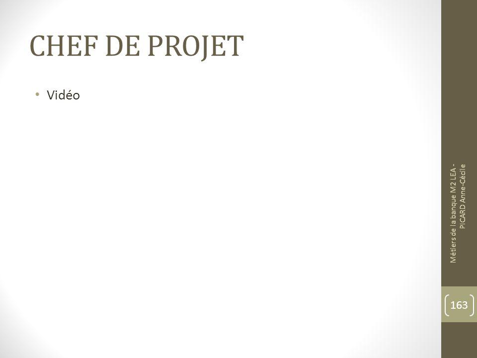 CHEF DE PROJET Vidéo Métiers de la banque M2 LEA - PICARD Anne-Cécile