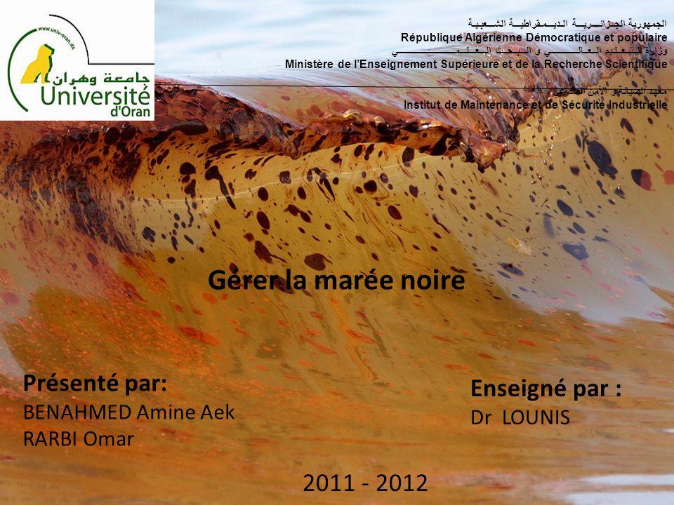 Gérer la marée noire Présenté par: Enseigné par : 2011 - 2012