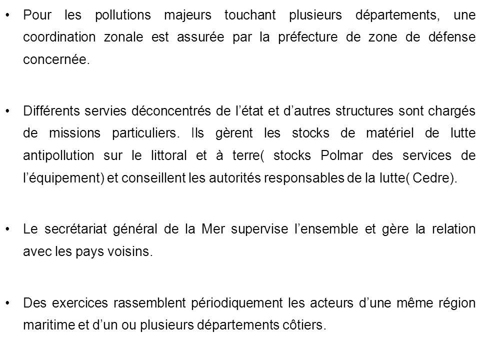 Pour les pollutions majeurs touchant plusieurs départements, une coordination zonale est assurée par la préfecture de zone de défense concernée.