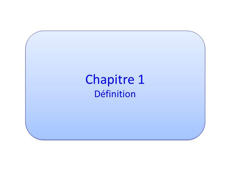 Chapitre 1 Définition