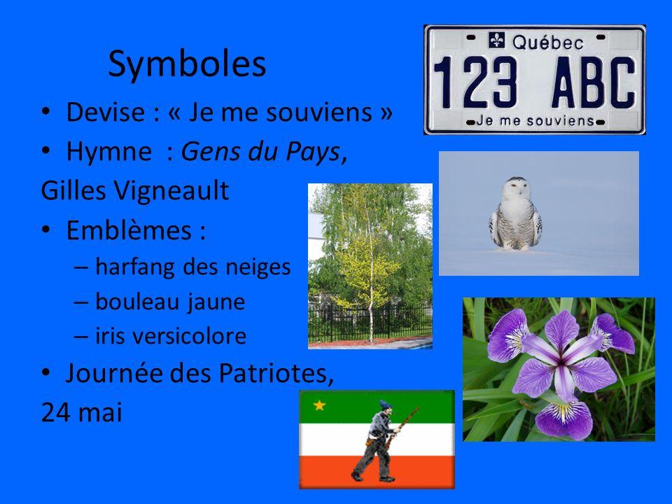 Symboles Devise : « Je me souviens » Hymne : Gens du Pays,