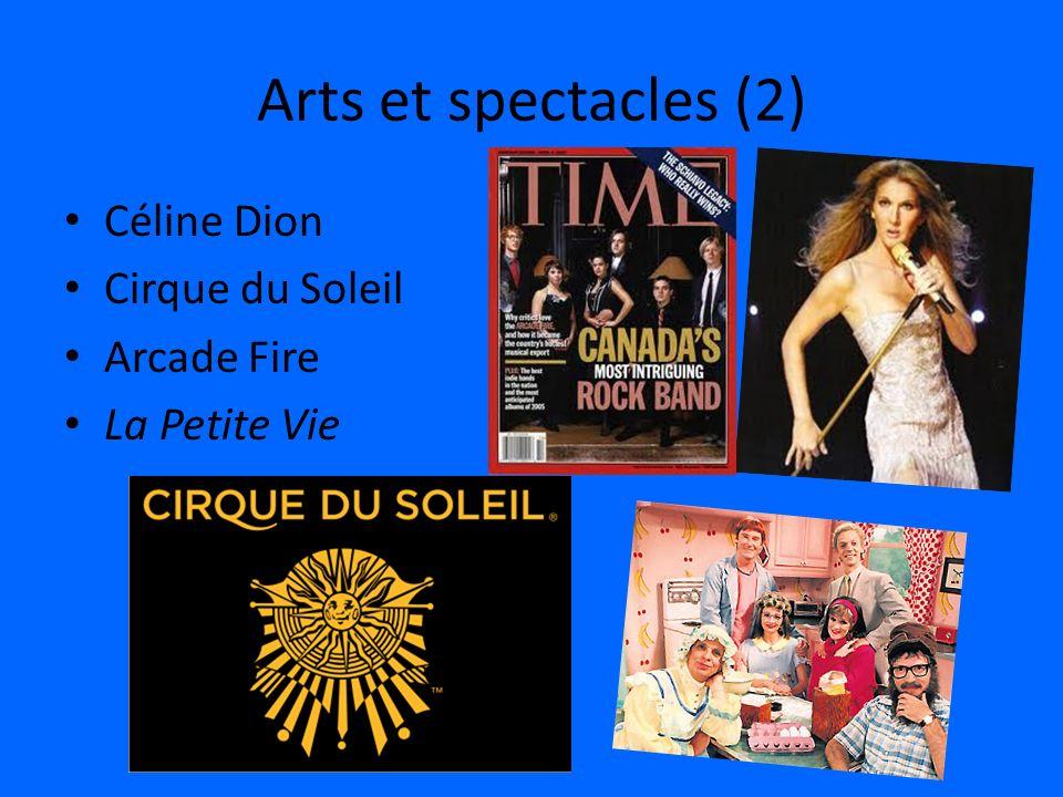 Arts et spectacles (2) Céline Dion Cirque du Soleil Arcade Fire