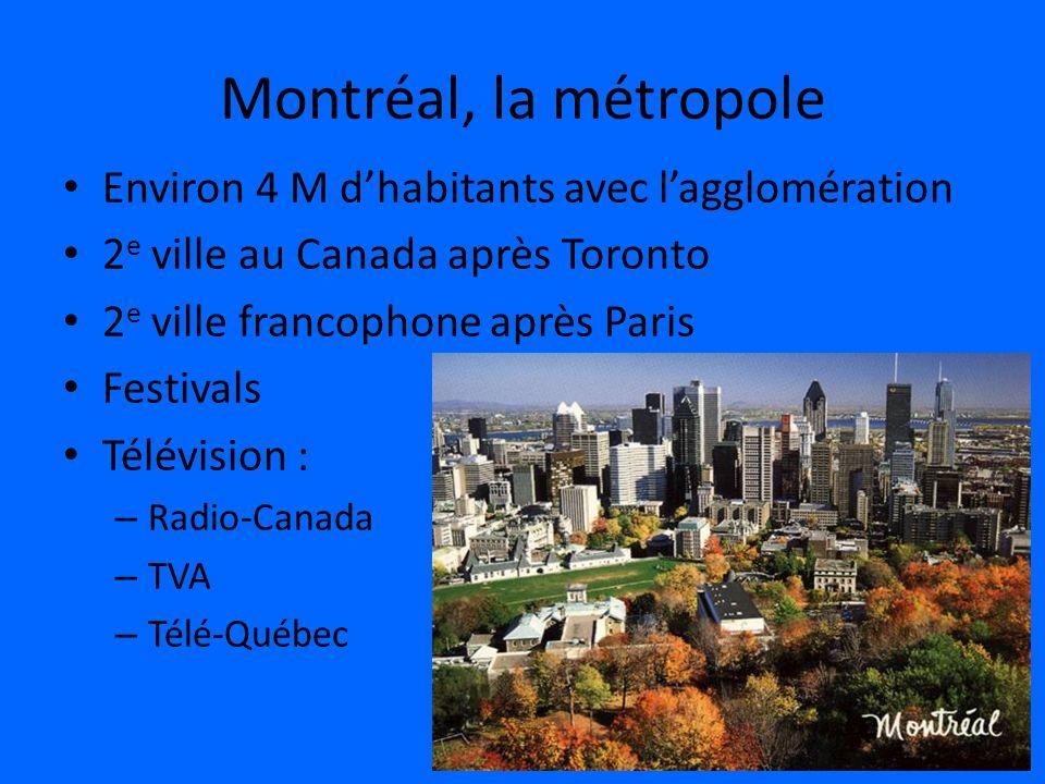 Montréal, la métropole Environ 4 M d'habitants avec l'agglomération
