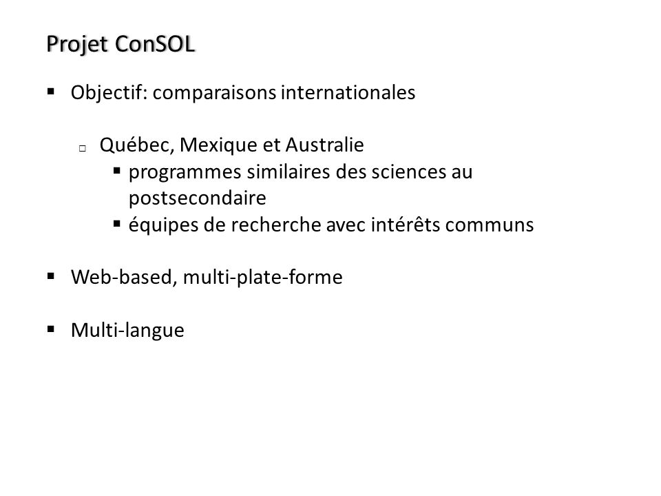 Projet ConSOL Objectif: comparaisons internationales