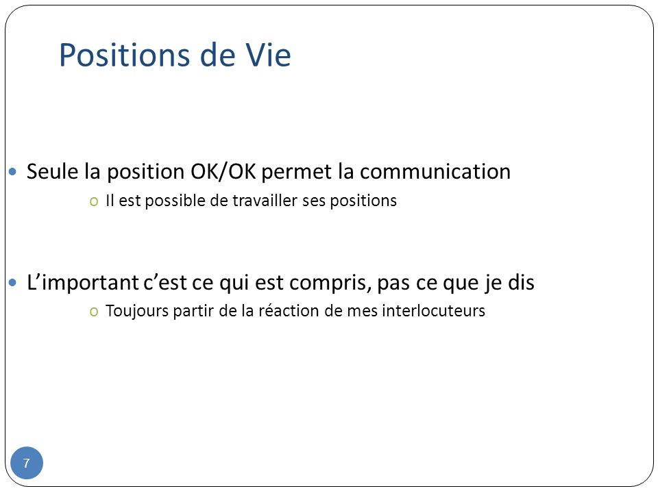 Positions de Vie Seule la position OK/OK permet la communication