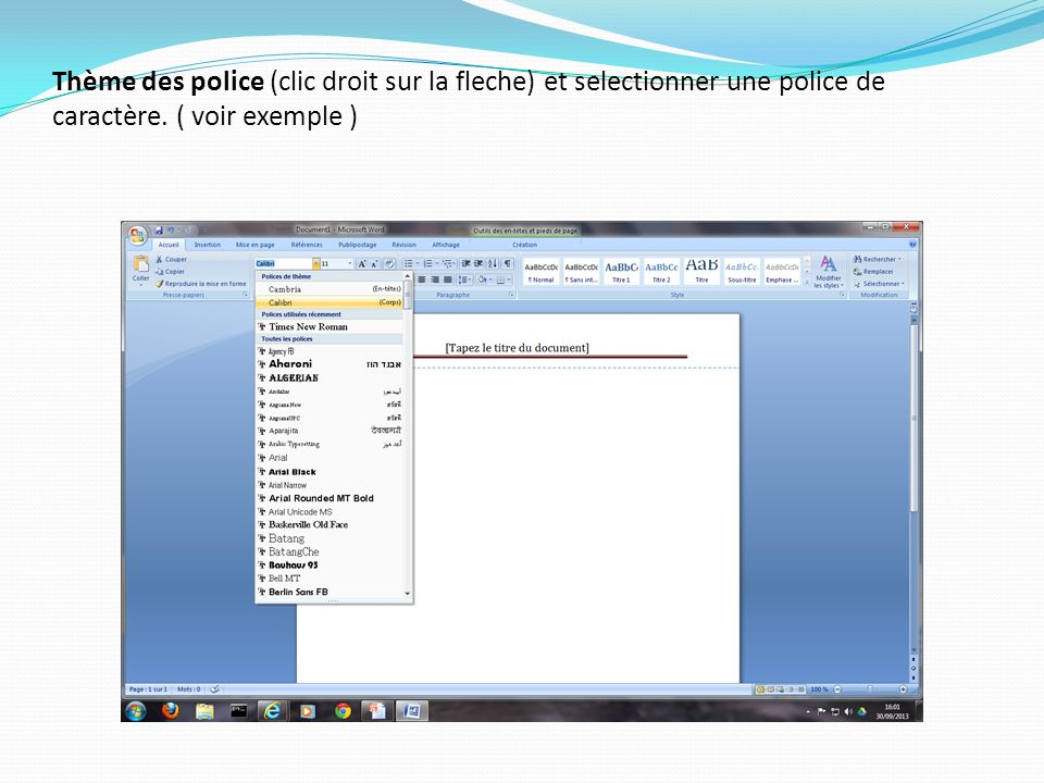Thème des police (clic droit sur la fleche) et selectionner une police de caractère.