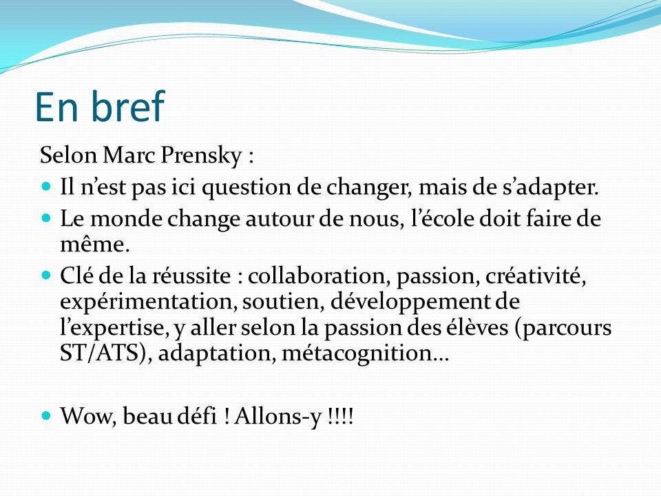 En bref Selon Marc Prensky :