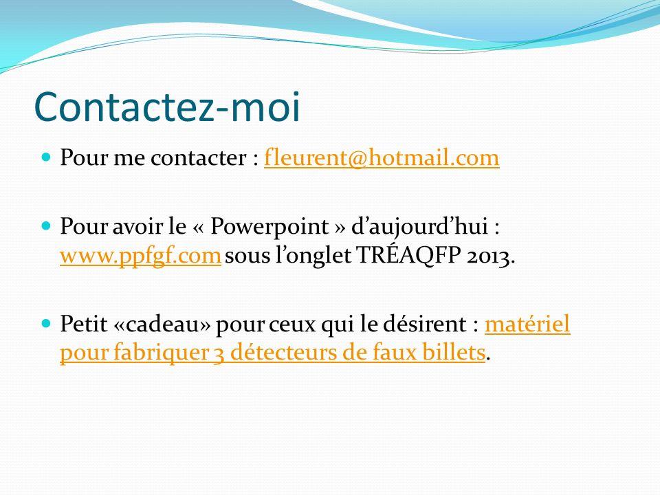 Contactez-moi Pour me contacter : fleurent@hotmail.com