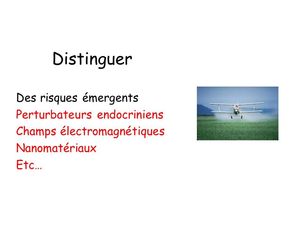 Distinguer Des risques émergents Perturbateurs endocriniens
