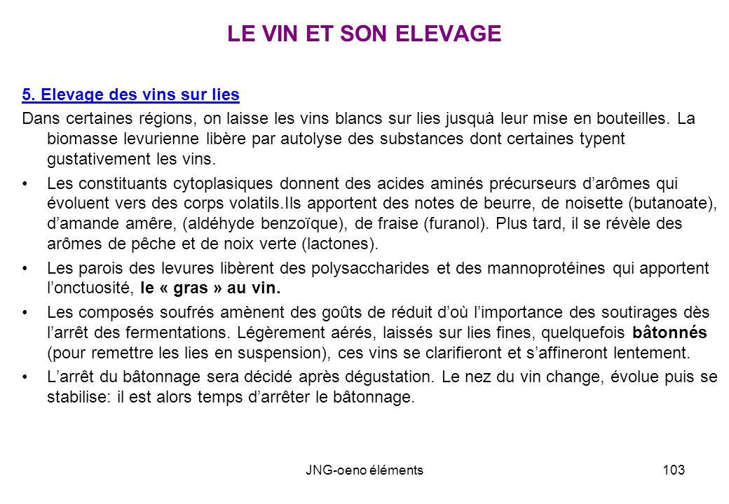 LE VIN ET SON ELEVAGE 5. Elevage des vins sur lies