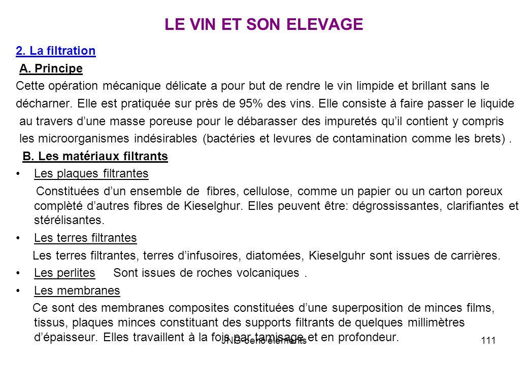 LE VIN ET SON ELEVAGE 2. La filtration A. Principe