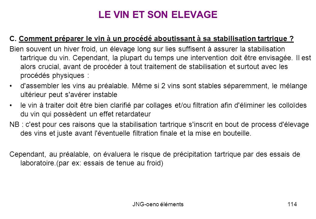 LE VIN ET SON ELEVAGE C. Comment préparer le vin à un procédé aboutissant à sa stabilisation tartrique