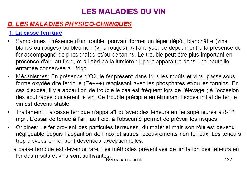LES MALADIES DU VIN B. LES MALADIES PHYSICO-CHIMIQUES