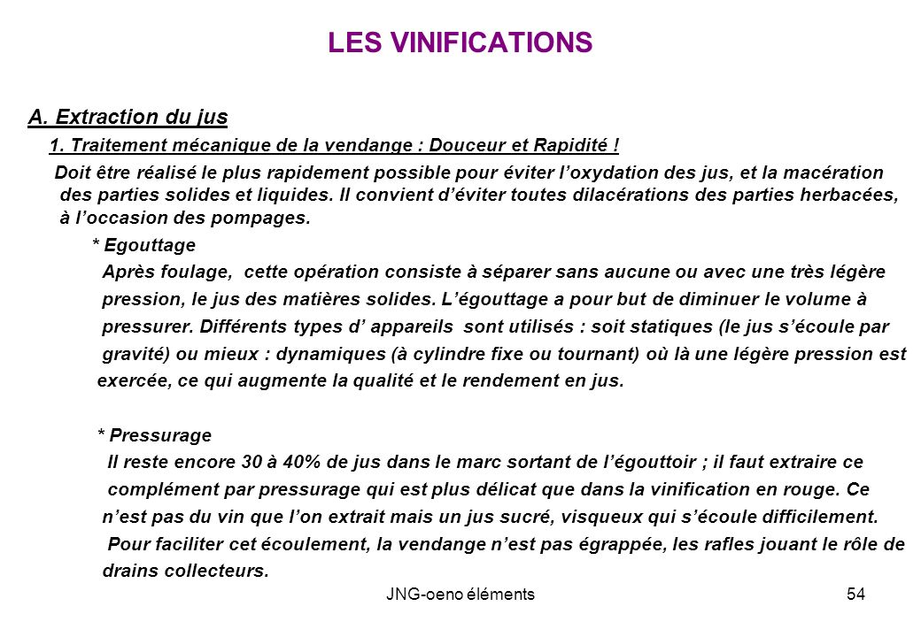 LES VINIFICATIONS A. Extraction du jus