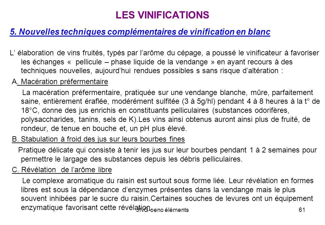LES VINIFICATIONS 5. Nouvelles techniques complémentaires de vinification en blanc.
