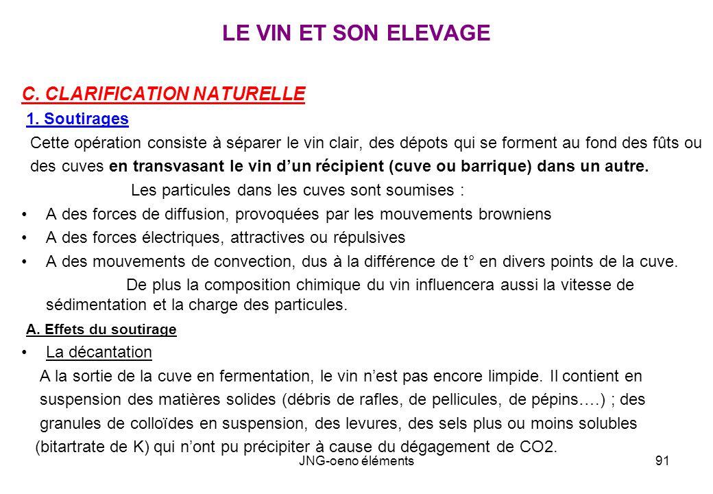 LE VIN ET SON ELEVAGE C. CLARIFICATION NATURELLE 1. Soutirages