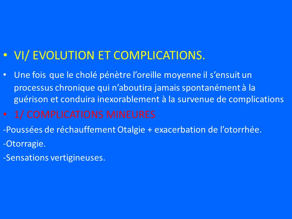 VI/ EVOLUTION ET COMPLICATIONS.