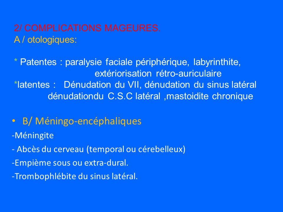 B/ Méningo-encéphaliques