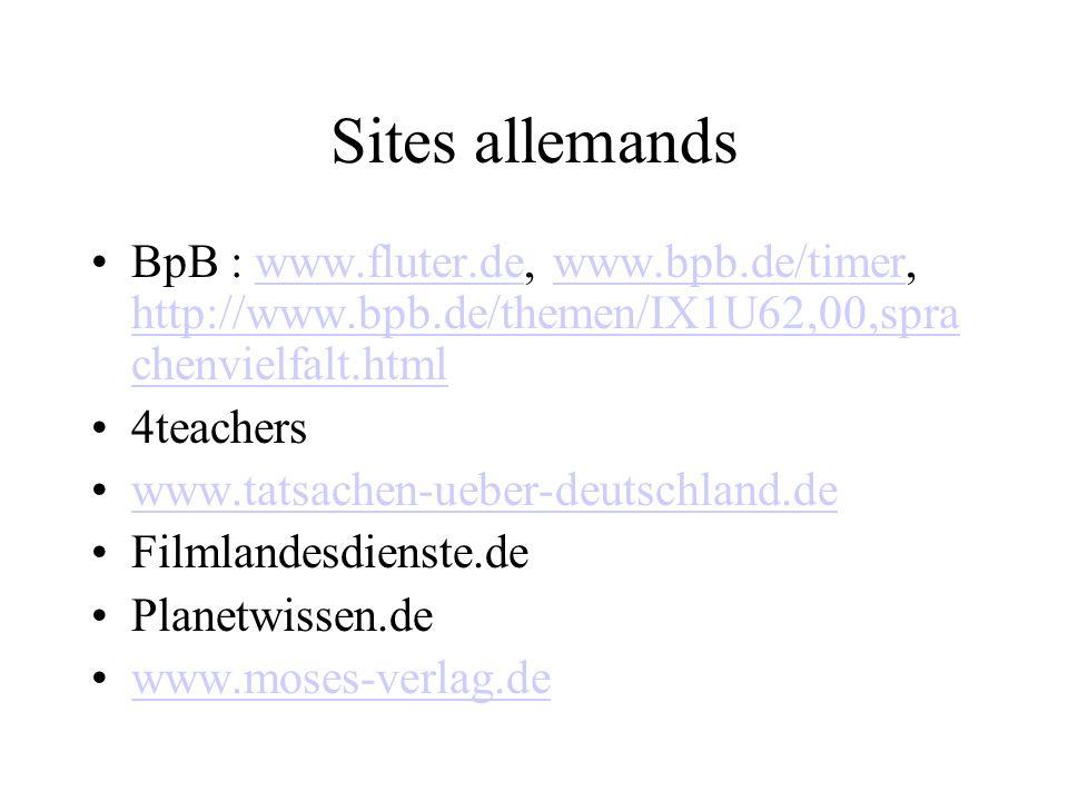 Sites allemands BpB : www.fluter.de, www.bpb.de/timer, http://www.bpb.de/themen/IX1U62,00,sprachenvielfalt.html.