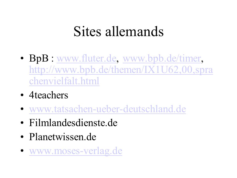 Sites allemandsBpB : www.fluter.de, www.bpb.de/timer, http://www.bpb.de/themen/IX1U62,00,sprachenvielfalt.html.