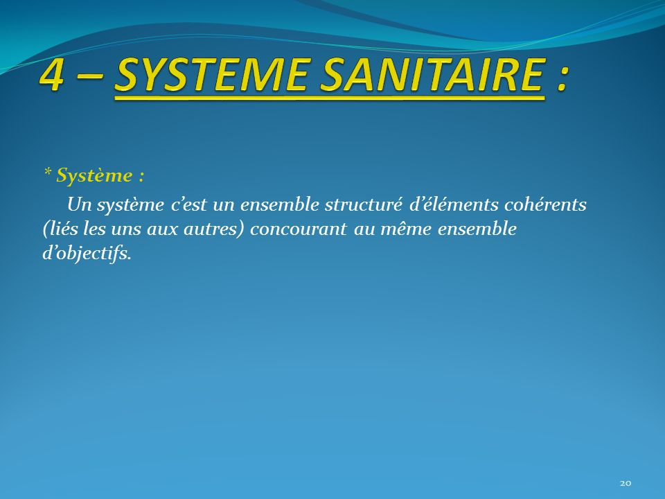 4 – SYSTEME SANITAIRE : * Système :