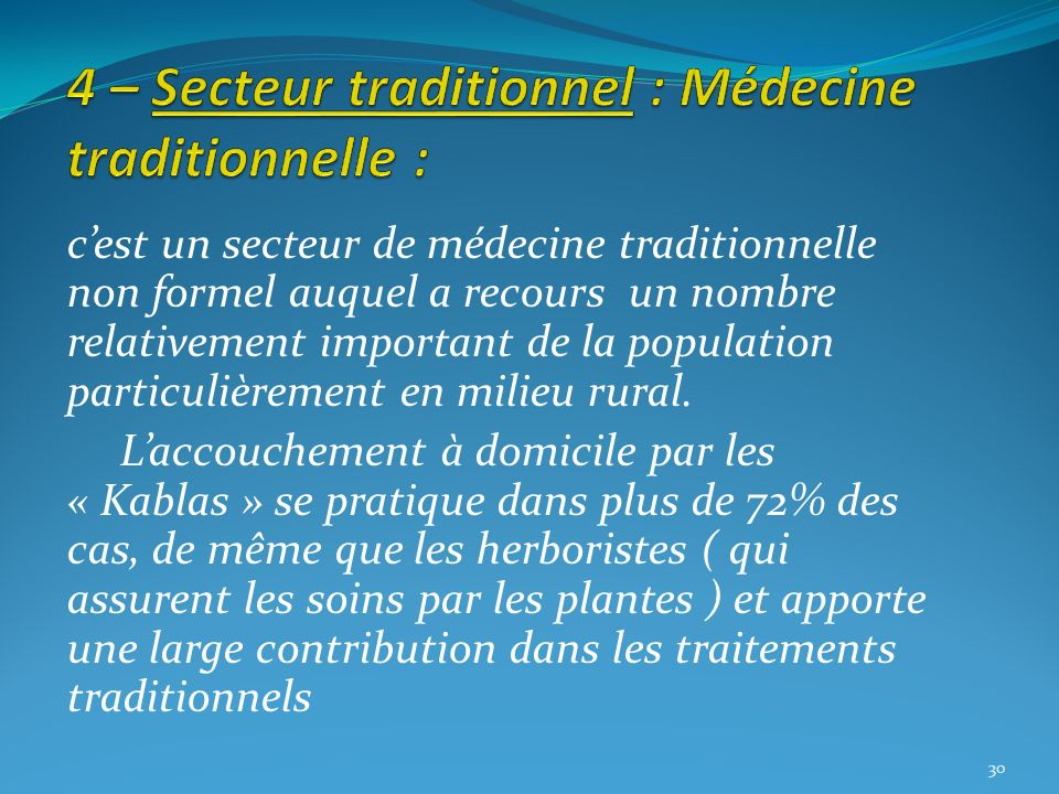 4 – Secteur traditionnel : Médecine traditionnelle :