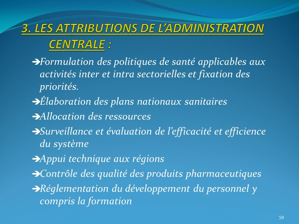 3. LES ATTRIBUTIONS DE L'ADMINISTRATION CENTRALE :
