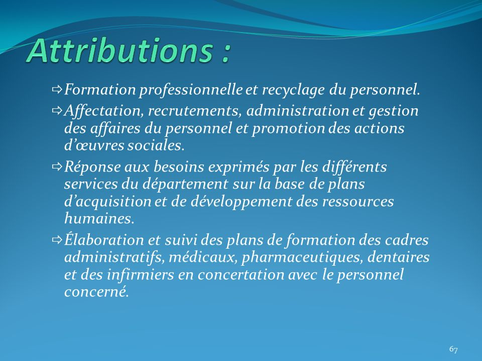 Attributions : Formation professionnelle et recyclage du personnel.
