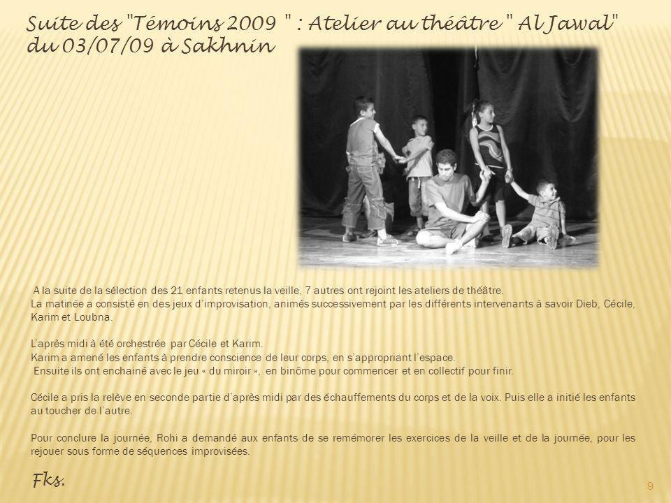 Suite des Témoins 2009 : Atelier au théâtre Al Jawal du 03/07/09 à Sakhnin