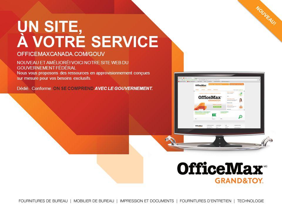 UN SITE, À VOTRE SERVICE OFFICEMAXCANADA.COM/GOUV INTRDUCING NOUVEAU!