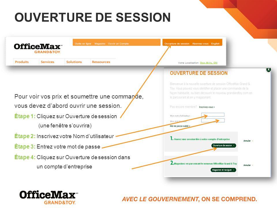 Ouverture de session Pour voir vos prix et soumettre une commande, vous devez d'abord ouvrir une session.