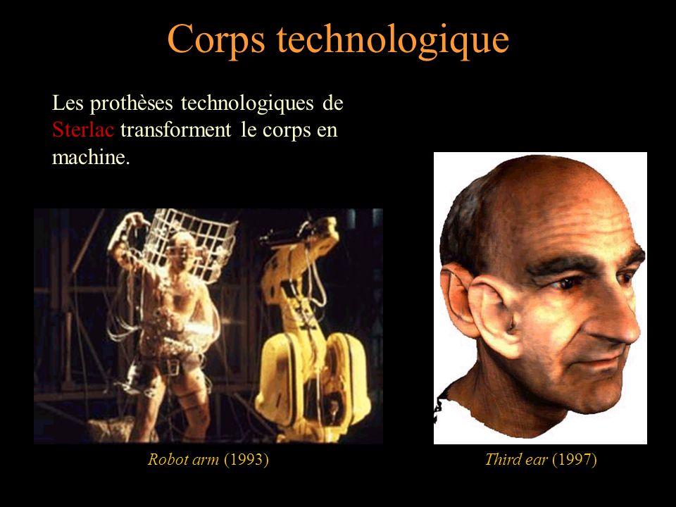 Corps technologique Les prothèses technologiques de Sterlac transforment le corps en machine. Robot arm (1993)