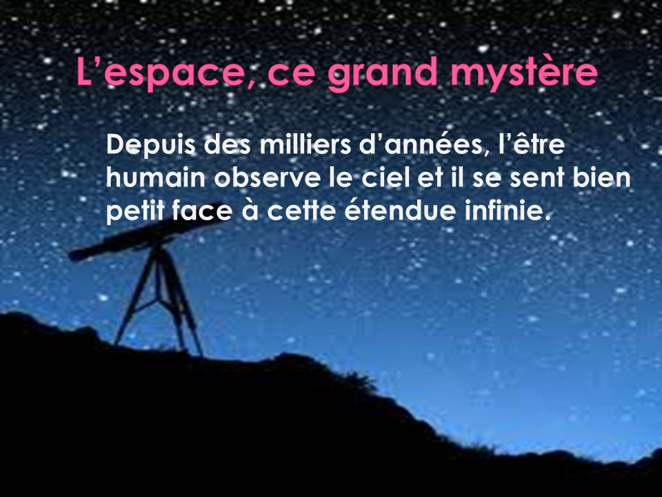 L'espace, ce grand mystère