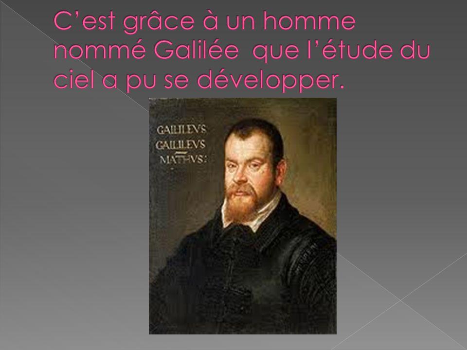 C'est grâce à un homme nommé Galilée que l'étude du ciel a pu se développer.