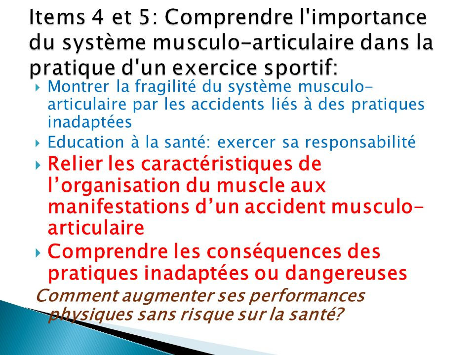 Items 4 et 5: Comprendre l importance du système musculo-articulaire dans la pratique d un exercice sportif: