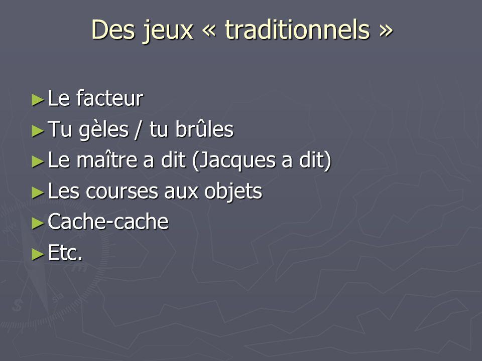 Des jeux « traditionnels »