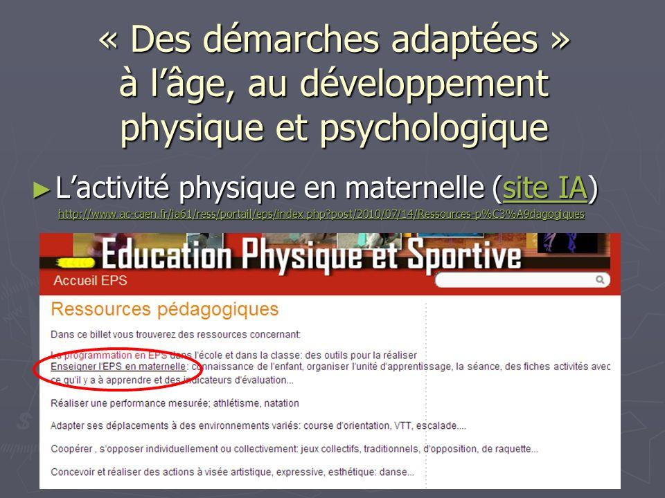 « Des démarches adaptées » à l'âge, au développement physique et psychologique