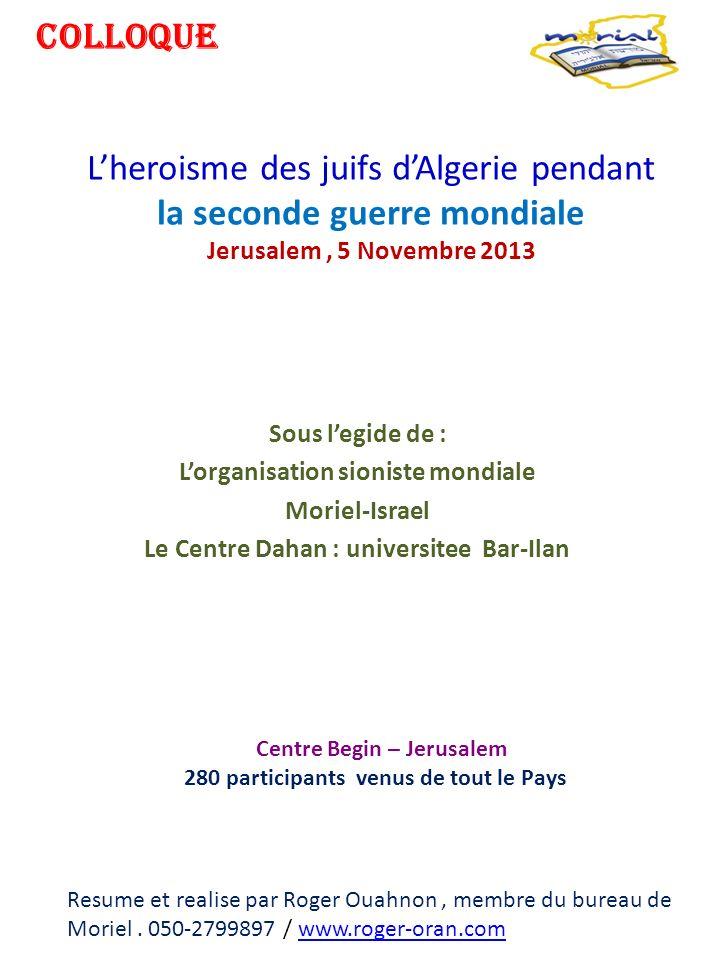 Colloque L'heroisme des juifs d'Algerie pendant la seconde guerre mondiale Jerusalem , 5 Novembre 2013.